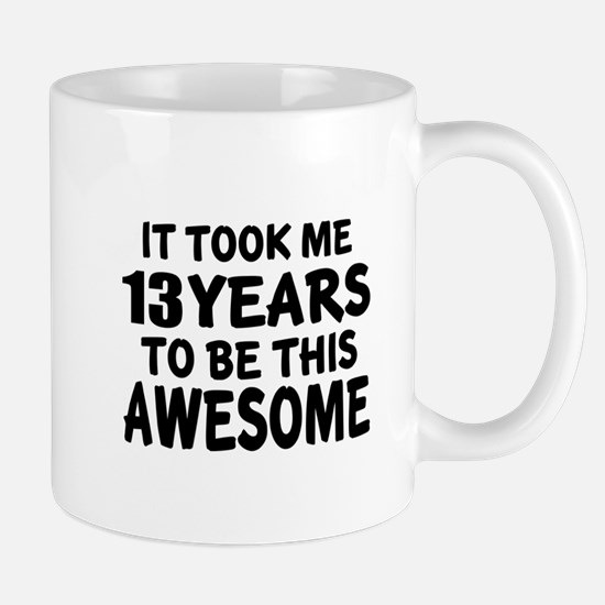 13 Years To Be This Awesome Mug