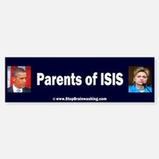 Obama/Hillary - Parents of ISIS Car Car Sticker