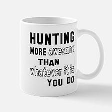 Hunting more awesome than whatever it i Mug