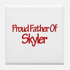 Proud Father of Skyler Tile Coaster