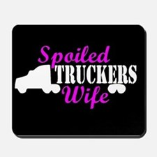 Spoiled Truckers Wife Mousepad