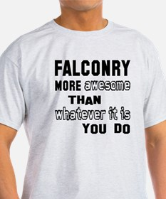 Falconry more awesome than whatever T-Shirt