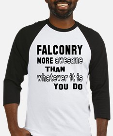 Falconry more awesome than whateve Baseball Jersey