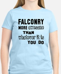 Falconry more awesome than w T-Shirt