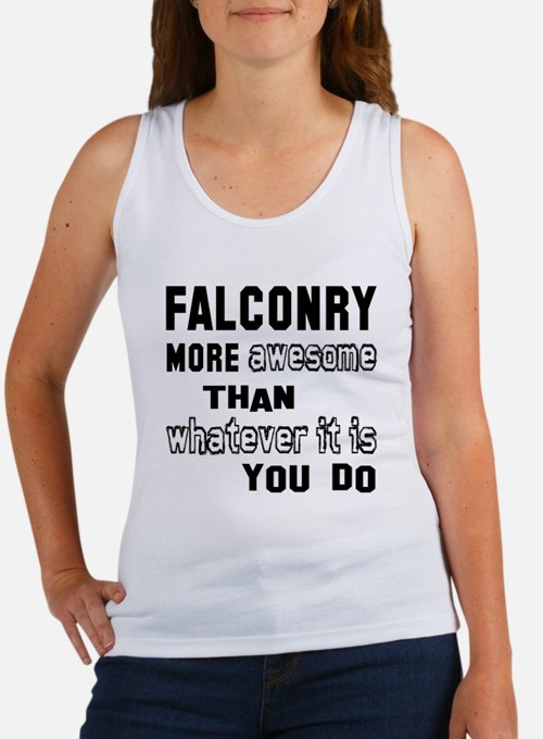 Falconry more awesome than whatev Women's Tank Top