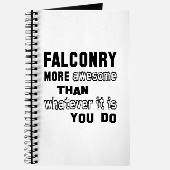Falconry more awesome than whatever it is Journal