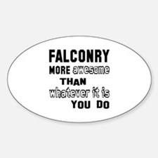 Falconry more awesome than whatever Decal