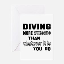Diving more awesome than whatever it Greeting Card