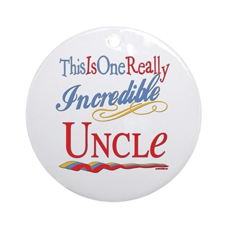 Incredible Uncle Ornament (Round)
