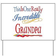 Incredible Grandpa Yard Sign