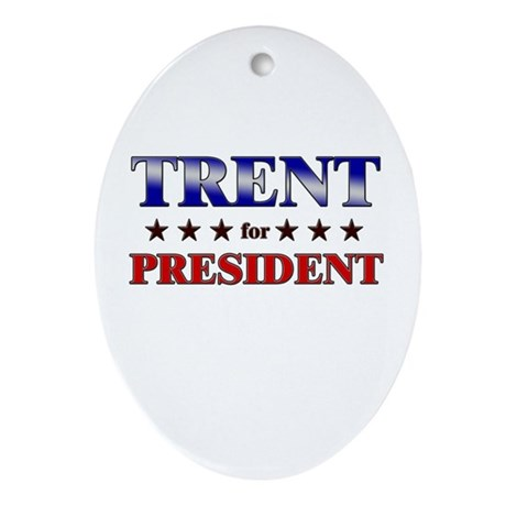 TRENT for president Oval Ornament