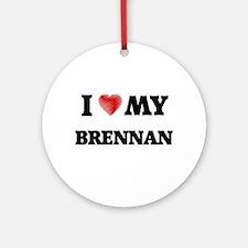 I love my Brennan Round Ornament