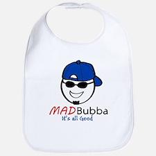 Mad Bubba Its all good Bib