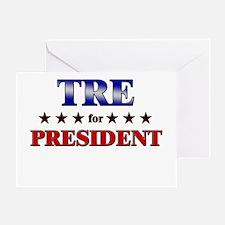 TRE for president Greeting Card