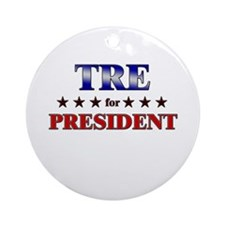 TRE for president Ornament (Round)