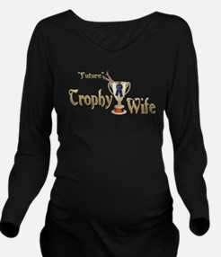 f_trophy_wife1.png Long Sleeve Maternity T-Shirt