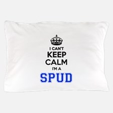 I can't keep calm Im SPUD Pillow Case