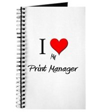 I Love My Print Manager Journal