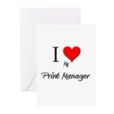 I Love My Print Manager Greeting Cards (Pk of 10)