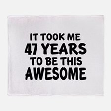 47 Years To Be This Awesome Throw Blanket