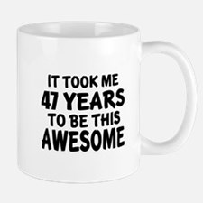47 Years To Be This Awesome Mug