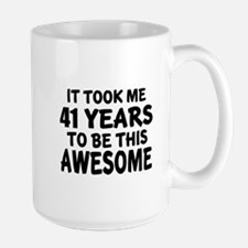 41 Years To Be This Awesome Mug