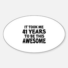 41 Years To Be This Awesome Sticker (Oval)