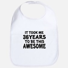 36 Years To Be This Awesome Bib
