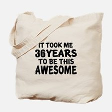 36 Years To Be This Awesome Tote Bag