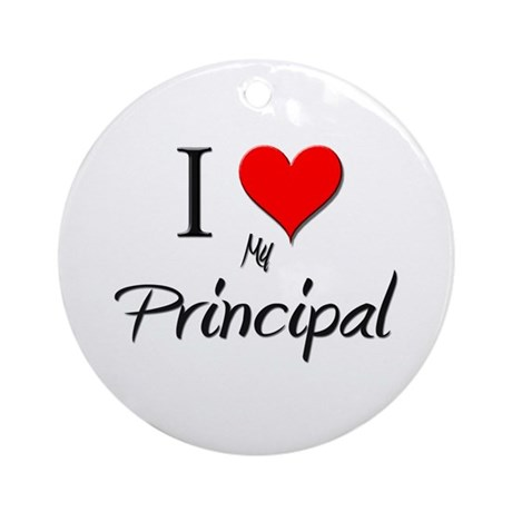 I Love My Principal Ornament (Round)