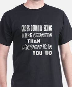 Cross Country Skiing more awesome tha T-Shirt