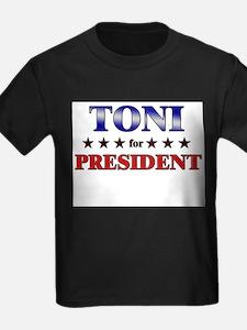 TONI for president T