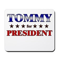 TOMMY for president Mousepad
