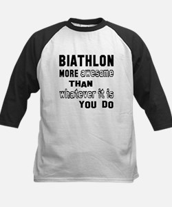 Biathlon more awesome than wh Tee