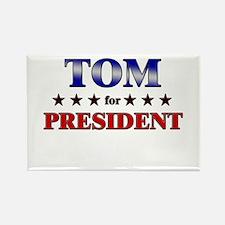 TOM for president Rectangle Magnet