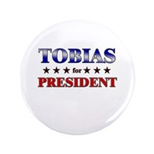 """TOBIAS for president 3.5"""" Button"""