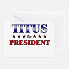 TITUS for president Greeting Card