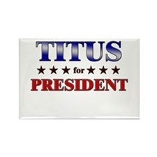 TITUS for president Rectangle Magnet