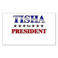 TISHA for president Rectangle Decal