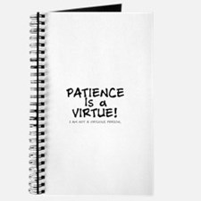 PATIENCE IS A VIRTUE.... Journal
