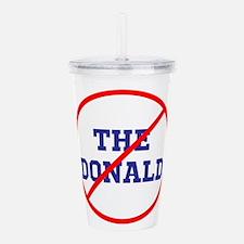 No Trump, anti the donald Acrylic Double-wall Tumb
