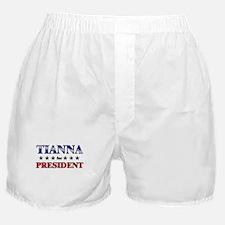 TIANNA for president Boxer Shorts