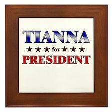 TIANNA for president Framed Tile