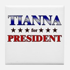TIANNA for president Tile Coaster