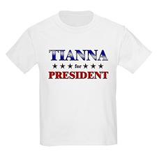 TIANNA for president T-Shirt