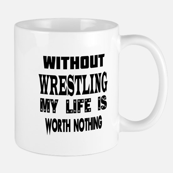 Wrestling Is My Life Mug