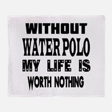 Water Polo Is My Life Throw Blanket