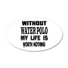 Water Polo Is My Life Wall Decal