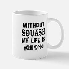 Squash Is My Life Mug