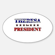 THERESA for president Oval Decal